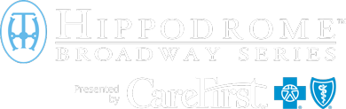Hippodrome Broadway Series presented by Carefirst
